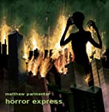 Horror Express by Matthew Parmenter (2014-08-03)