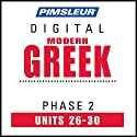 Greek (Modern) Phase 2, Unit 26-30: Learn to Speak and Understand Modern Greek with Pimsleur Language Programs  by  Pimsleur