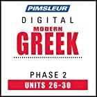 Greek (Modern) Phase 2, Unit 26-30: Learn to Speak and Understand Modern Greek with Pimsleur Language Programs Hörbuch von  Pimsleur Gesprochen von:  Pimsleur