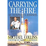 Carrying the Fire: An Astronaut's Journeysby Michael Collins