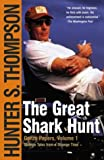 The Great Shark Hunt: Strange Tales from a Strange Time (0743250451) by Hunter S. Thompson