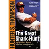The Great Shark Hunt: Strange Tales from a Strange Time ~ Hunter S. Thompson