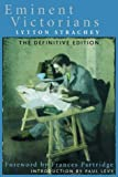 Eminent Victorians: The Definitive Edition (0826464971) by Lytton Strachey