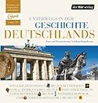 Unterwegs in der Geschichte Deutschla...