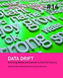 img - for Data Drift. Archiving Media and Data Art in the 21st Century book / textbook / text book