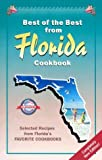 Best of the Best from Florida Cookbook: Selected Recipes from Florida's Favorite Cookbooks (Best of the Best State Cookbook Series)