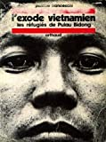 img - for L'exode vietnamien: Les refugies de Pulau Bidong (French Edition) book / textbook / text book