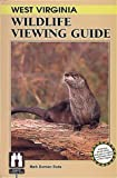 West Virginia Wildlife Viewing Guide (Wildlife Viewing Guides Series)