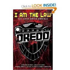 I am the Law: The Judge Dredd Omnibus (Judge Dredd (Black Flame)) by Gordon Rennie, David Bishop, Simon Jowett and Peter Evans