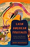 img - for Latin American Folktales: Stories from Hispanic and Indian Traditions (Pantheon Fairy Tale & Folklore Library) book / textbook / text book
