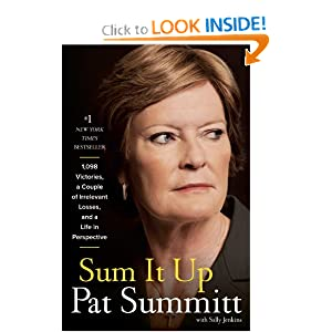 Sum It Up: 1,098 Victories, A Couple of Irrelevant Losses, and a Life in Perspective by Pat Head Summitt and Sally Jenkins