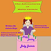 Happy Birthday Baby Jaimie: The Adventures of Baby Jaimie Volume 7 | Jaimie Hope