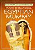 Make This Egyptian Mummy (Cut-Out Model Series) (0746019882) by Ashman, Iain