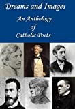 img - for Dreams and Images: An Anthology of Catholic Poets book / textbook / text book
