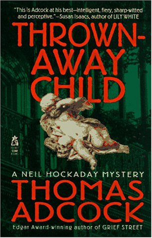 THROWN AWAY CHILD (Neil Hockaday Mystery), THOMAS ADCOCK