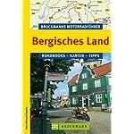Bruckmanns Motorradführer Bergisches Land: 8 Top-Touren durch das Siegerland, das Siebengebirge, durch die Metropolen Düsseldorf und Köln und das Homburger Ländchen.: Roadbooks - Karten -Tipps