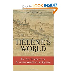 Hélène's World:  Hélène Desportes of Seventeenth-Century Quebec by Susan McNelley