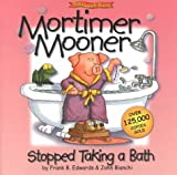 Mortimer Mooner Stopped Taking A Bath! (The Mooners)