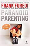 Paranoid Parenting: Why Ignoring the Experts May Be Best for Your Child