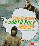 img - for Who Reached the South Pole First? (Race for History) book / textbook / text book