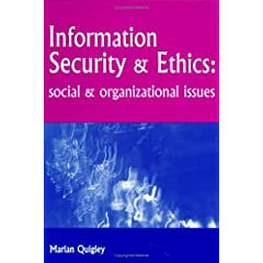 【クリックでお店のこの商品のページへ】Information Security and Ethics: Social and Organizational Issues: Marian Quigley: 洋書