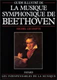 echange, troc Michel Lecompte - Musique symphonique de Beethoven, guide illustré
