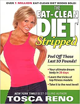 The Eat-Clean Diet Stripped: Peel Off Those Last 10 Pounds ...