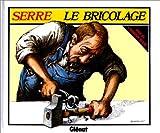echange, troc Claude Serre - Le bricolage
