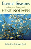 Eternal Seasons: A Liturgical With Henn Nouwen (0232525161) by Ford, Michael