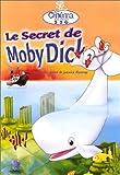 echange, troc Le Secret de Moby Dick
