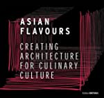 Asian Flavours: Creating Architecture...