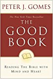 Image of The Good Book: Reading the Bible with Mind and Heart