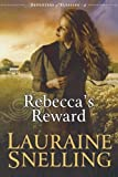 Rebecca's Reward (Daughters of Blessing #4) (0764202022) by Snelling, Lauraine