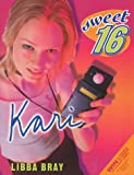 Sweet Sixteen #3: Kari (0064408175) by Harper Collins