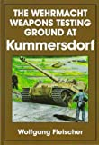 img - for The Wehrmacht Weapons Testing Ground at Kummersdorf: (Schiffer Military History Book) book / textbook / text book
