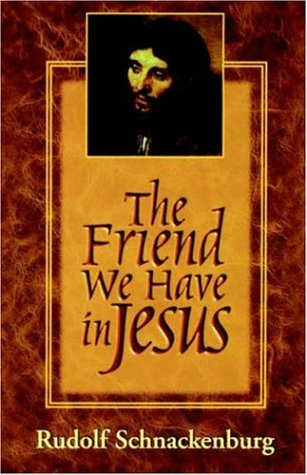 The Friend We Have in Jesus, RUDOLF SCHNACKENBURG, MARK A. CHRISTIAN