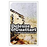 A Thousand Plateaus: Capitalism and Schizophrenia (Continuum Impacts No. 21)by Gilles Deleuze