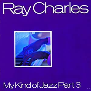 Ray Charles -  My Kind Of Jazz