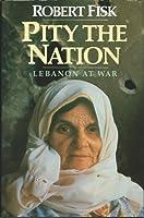 Pity the Nation: Lebanon at War