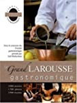 GRAND LAROUSSE GASTRONOMIQUE 2007 (LE)