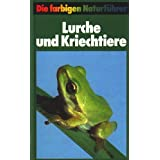 """Lurche und Kriechtiere. Die farbigen Naturf�hrervon """"Diesener G�nter und..."""""""
