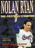 Nolan Ryan : Texas Fastball to Cooperstown