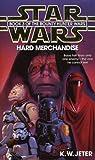 Hard Merchandise (Star Wars: The Bounty Hunter Wars) (0553506870) by Jeter, K. W.