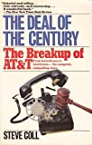 The Deal of the Century: The Breakup of AT&T (A touchstone book)