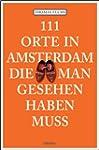 111 Orte in Amsterdam, die man gesehe...