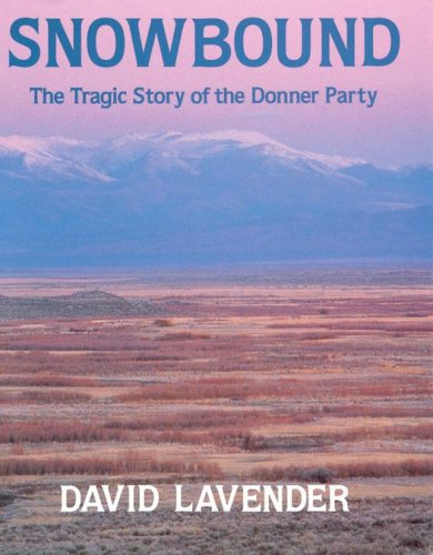 Snowbound: The Tragic Story Of The Donner Party, David Lavender