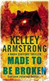 Kelley Armstrong Made To Be Broken: Number 2 in series (Nadia Stafford)
