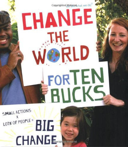 change-the-world-for-ten-bucks-small-actions-x-lots-of-people-big-change