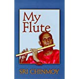 My Flutepar Sri Chinmoy