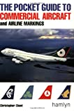 The Pocket Guide to Commercial Aircraft and Airline Markings (Hamlyn Guide) (0600603156) by Chant, Christopher